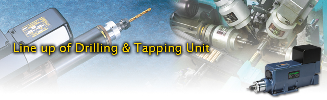Drilling Tapping Unit