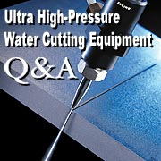 Ultra High-Pressure Water Cutting Equipment Q & A